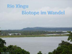 """""""Der Rio Xingu im Wandel""""  Vortrag von Andreas Tanke"""